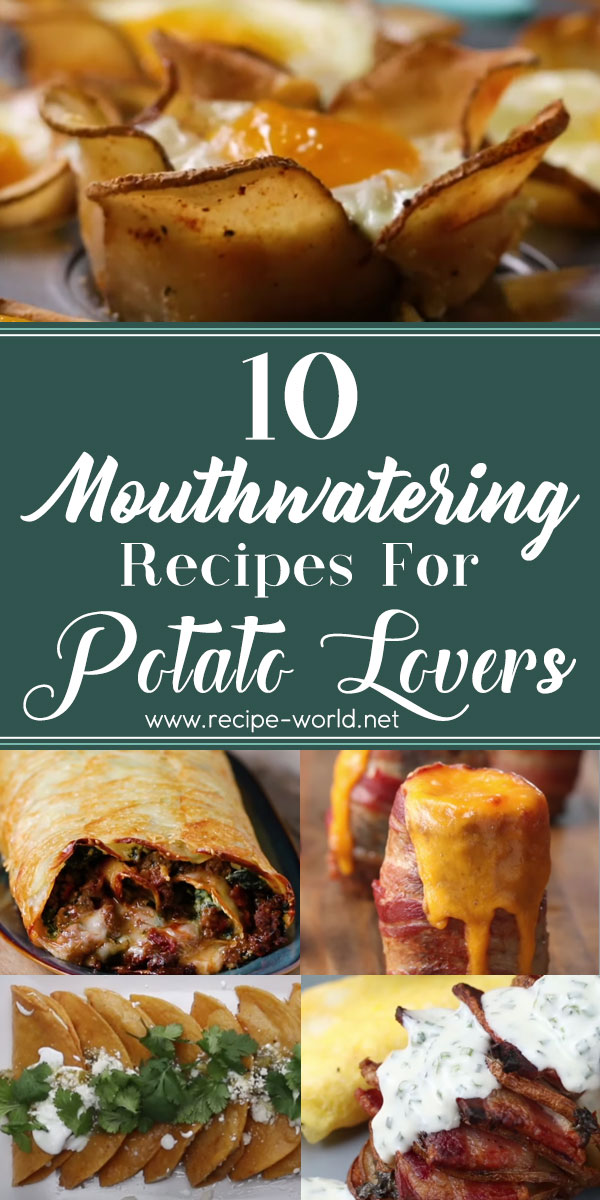 10 Mouthwatering Recipes For Potato Lovers