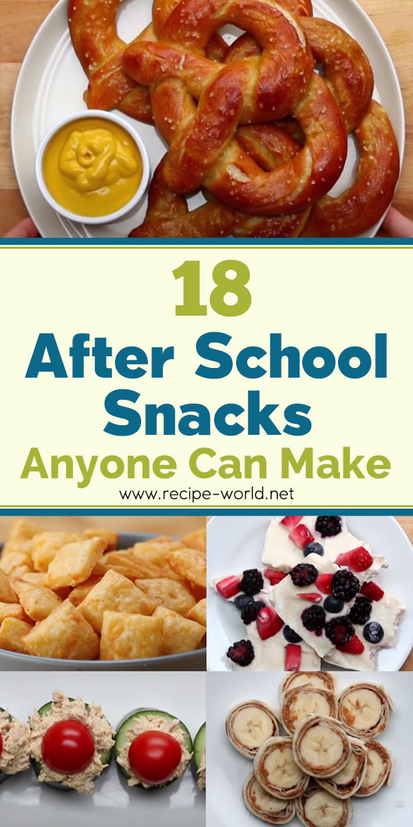 18 After School Snacks Anyone Can Make