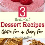 3 Healthy(ish) Dessert Recipes | Gluten Free + Dairy Free