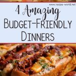 4 Amazing Budget-Friendly Dinners