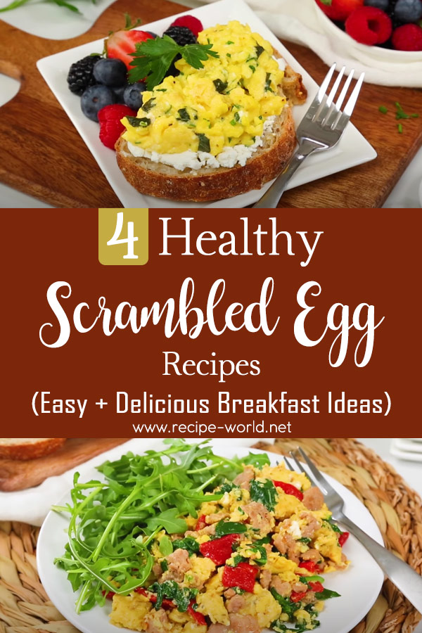 4 Healthy Scrambled Egg Recipes - Easy + Delicious Breakfast Ideas