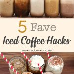 5 Fave Iced Coffee Hacks
