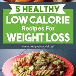 5 Healthy Low-Calorie Recipes For Weight Loss