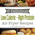 6 Delicious Low Calorie / High Protein Air Fryer Recipes!