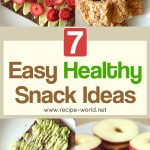 7 Easy Healthy Snack Ideas!
