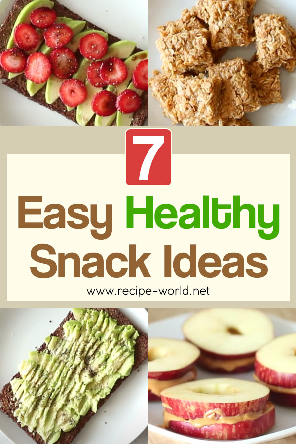 7 Easy Healthy Snack Ideas