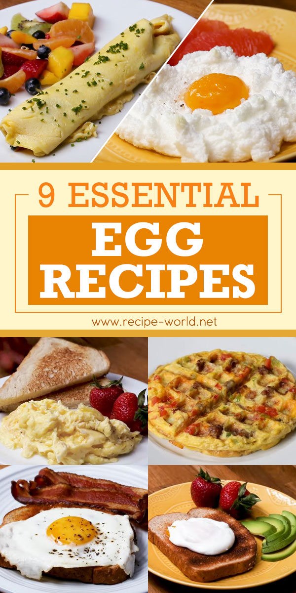 9 Essential Egg Recipes