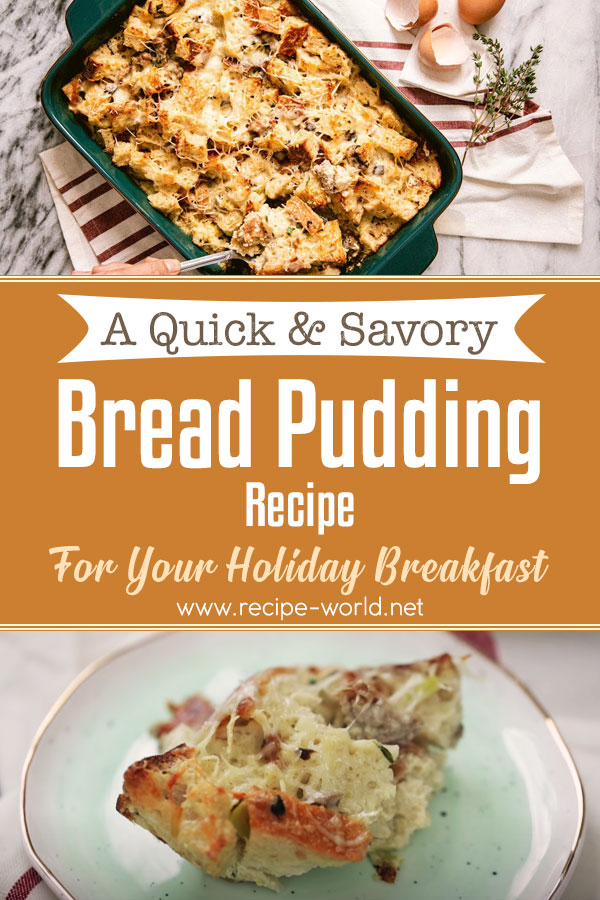 A Quick & Savory Bread Pudding Recipe For Your Holiday Breakfast