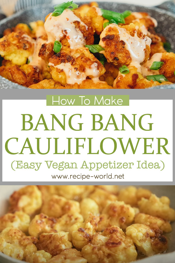 Bang Bang Cauliflower (Easy Vegan Appetizer Idea)