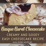 Basque Burnt Cheesecake Recipe | Creamy and gooey easy cheesecake