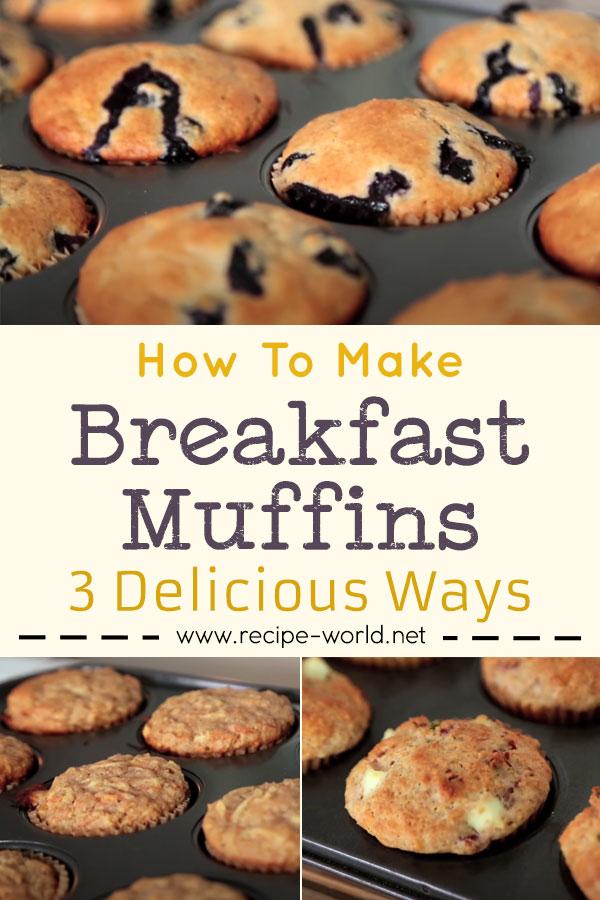 Breakfast Muffins 3 Delicious Ways