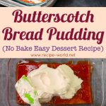Butterscotch Bread Pudding | No Bake Easy Dessert Recipe | Eggless & Without Oven