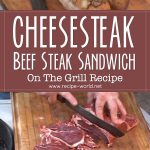 Cheesesteak Beef Steak On The Grill Recipe