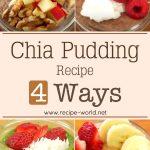 Chia Pudding Recipe 4 Ways