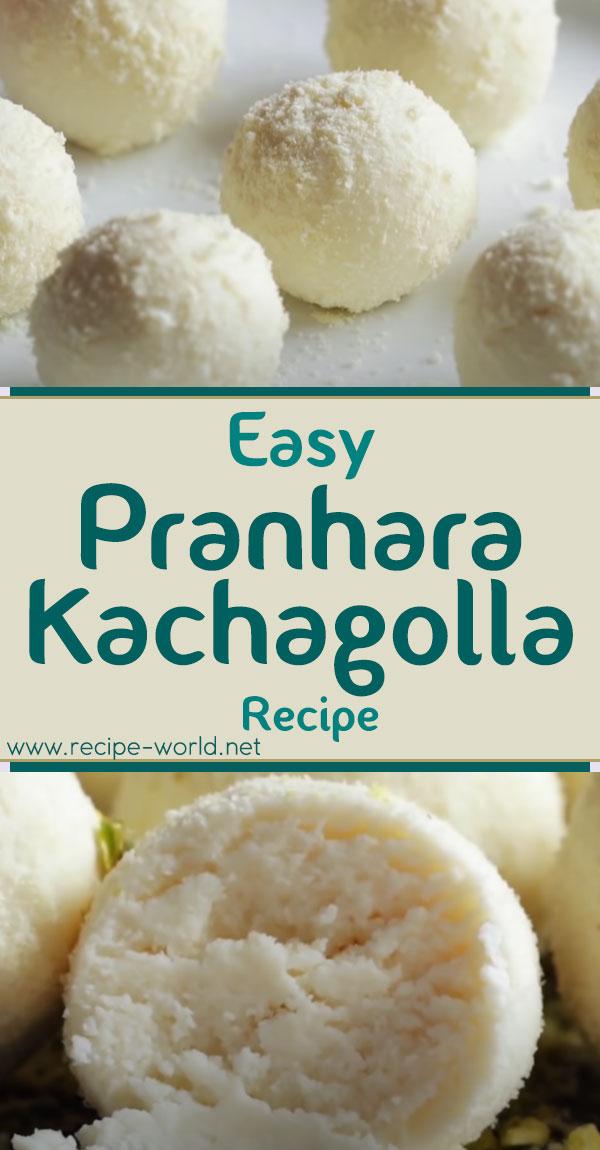 Easy Pranhara Kachagolla Recipe