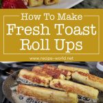 French Toast Roll-Ups | French Toast Breakfast Ideas