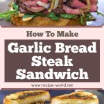 Garlic Bread Steak Sandwich