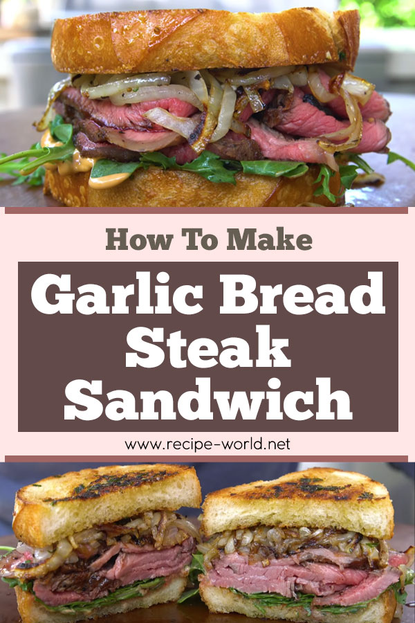 Garlic Bread Steak Sandwich