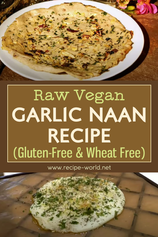 Garlic Naan Recipe (Raw Vegan) Gluten-Free & Wheat-Free