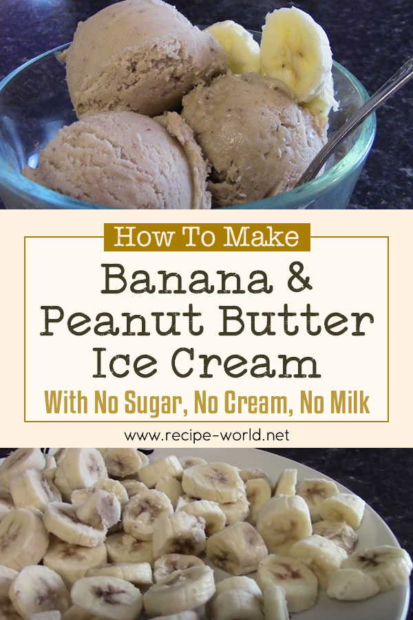 Healthy Banana & Peanut Butter Ice Cream With No Sugars, No Cream, No Milk!