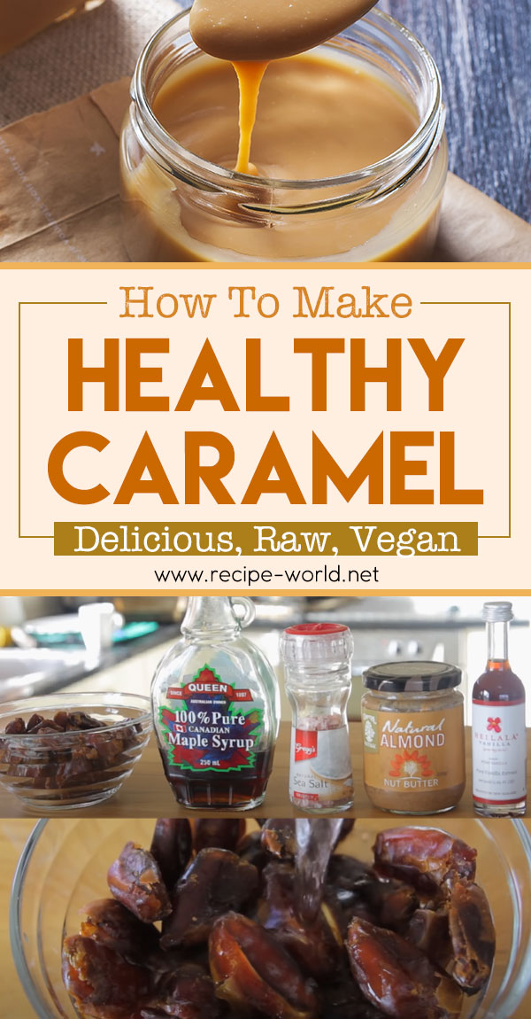 Healthy Caramel - Delicious, Raw, Vegan