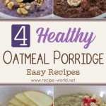 Healthy Oatmeal Porridge – 4 Easy Recipes