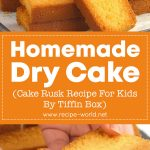 Homemade Dry Cake / Cake Rusk Recipe For Kids By Tiffin Box | Bakery Style Crispy Dry Cake Biscuit