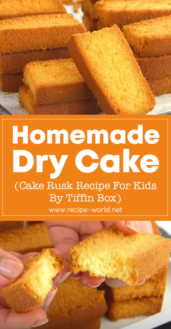 Homemade Dry Cake or Cake Rusk Recipe For Kids By Tiffin Box