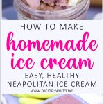 Homemade Ice Cream Recipe | Easy, Healthy Neapolitan Ice Cream