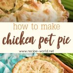 How to Make Chicken Pot Pie