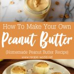 How To Make Peanut Butter | Homemade Peanut Butter Recipe