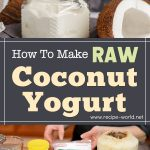 How To Make Raw Coconut Yogurt