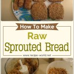 How To Make Raw / Sprouted Bread
