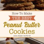 How To Make the Best Peanut Butter Cookies
