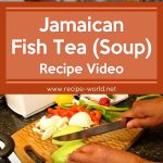 Jamaican Fish Tea (Soup) Recipe Video