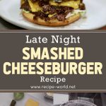 Late Night Smashed Cheeseburger