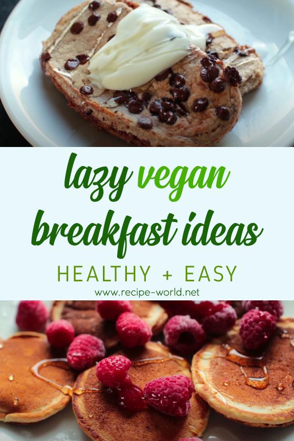 Lazy Vegan Breakfast Ideas! (Healthy + Easy)