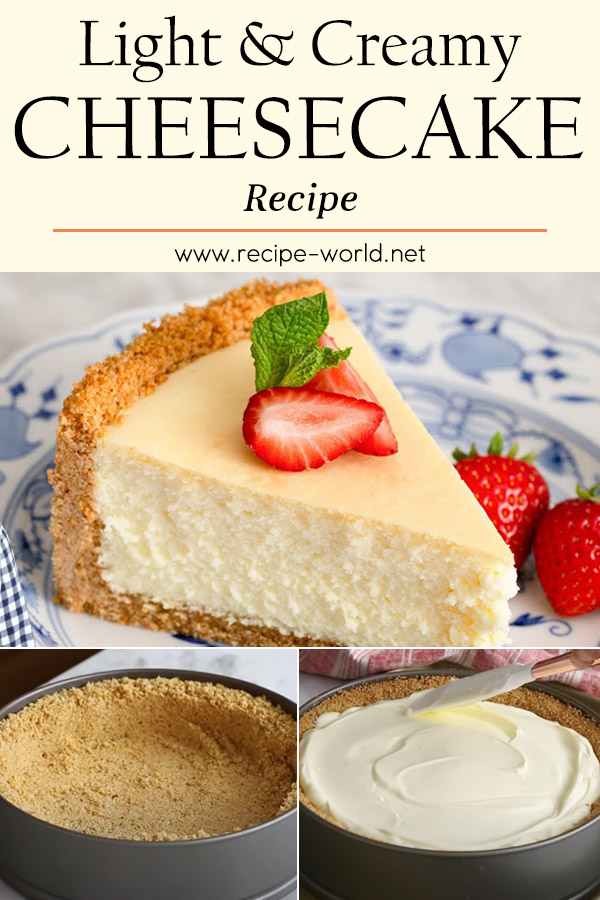 Light and Creamy Cheesecake Recipe