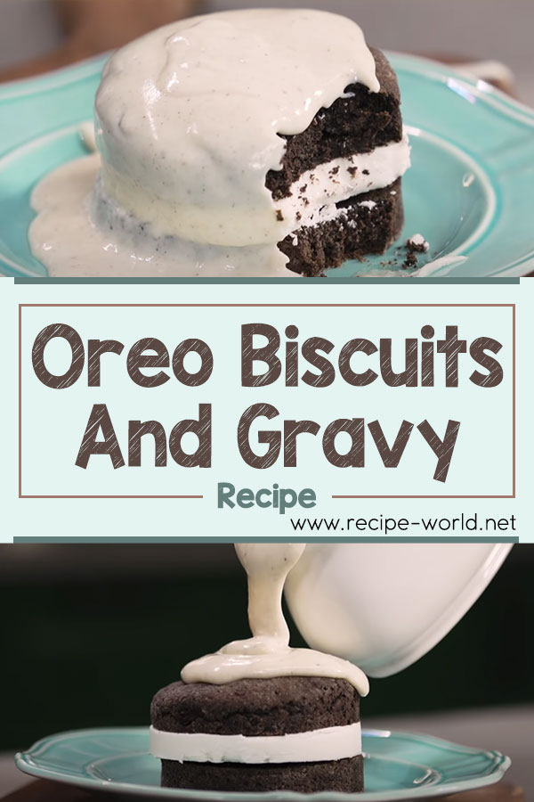 Oreo Biscuits And Gravy Recipe
