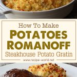 Potatoes Romanoff – Steakhouse Potato Gratin