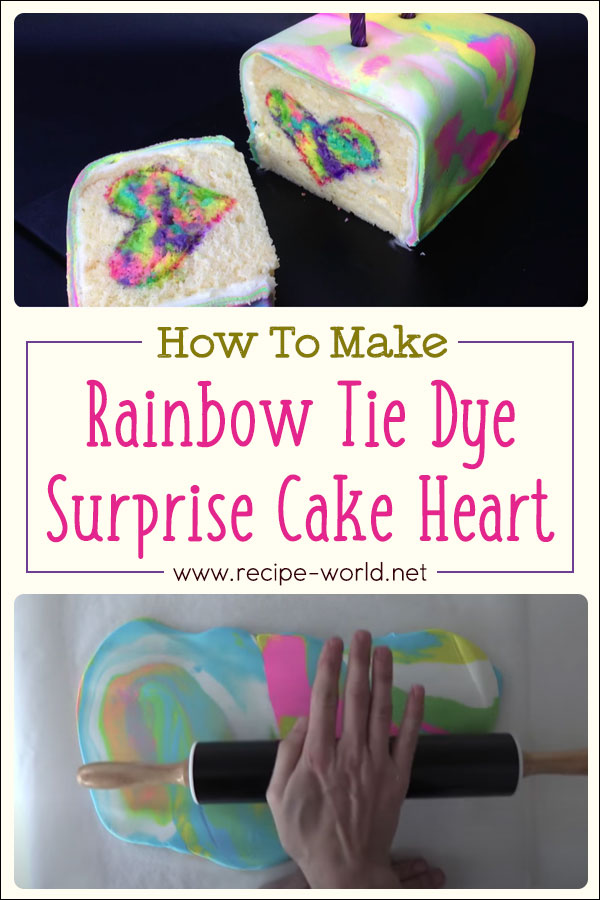 Rainbow Tie Dye Surprise Cake Heart