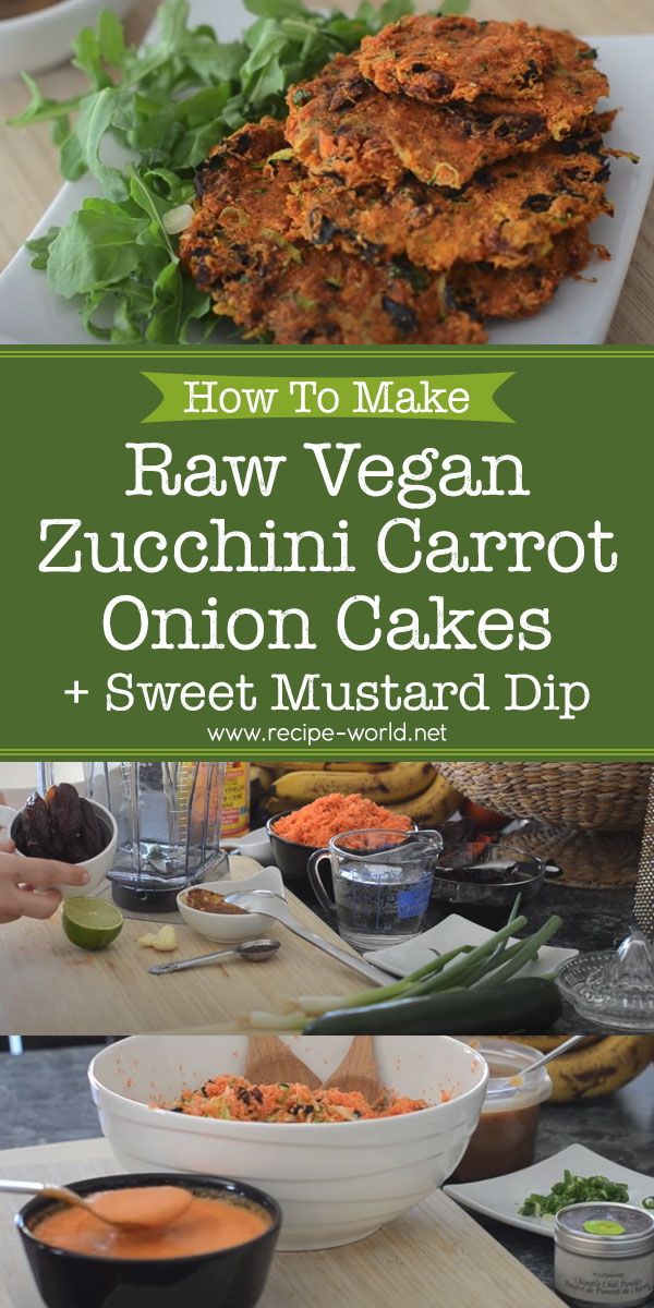 Raw Vegan Zucchini Carrot Onion Cakes + Sweet Mustard Dip