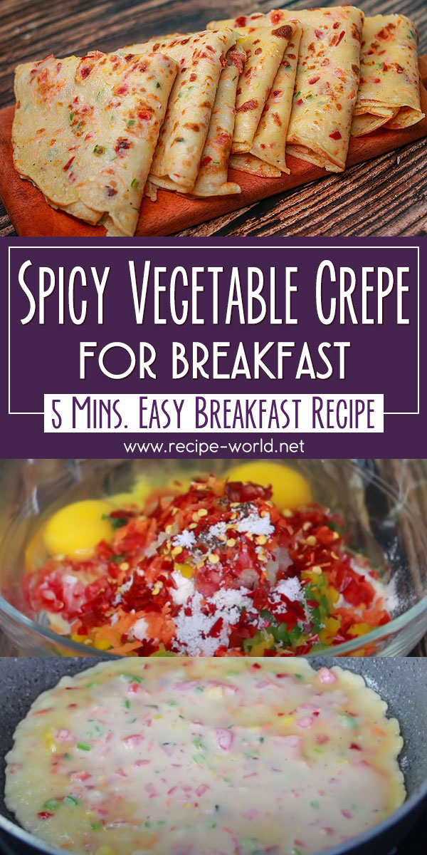 Spicy Vegetable Crepe For Breakfast - 5 Mins Easy Breakfast Recipe
