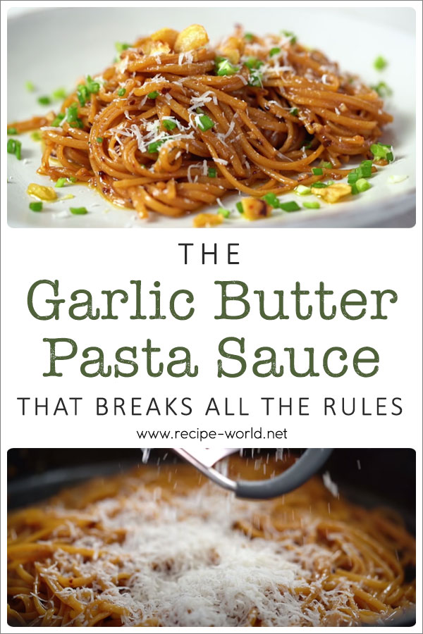 The Garlic Butter Pasta Sauce That Breaks All The Rules