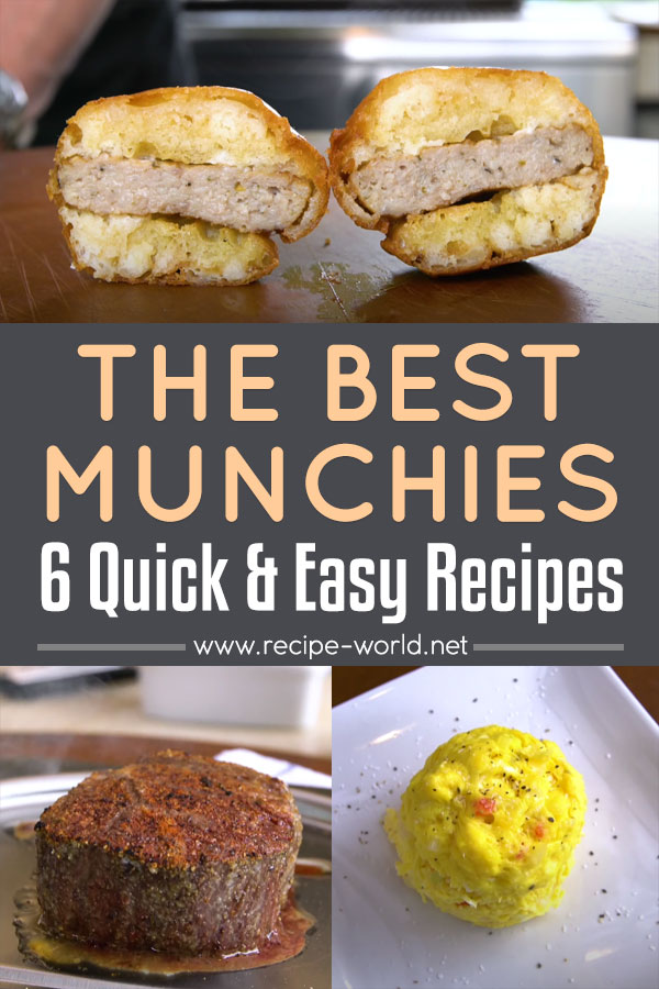 The Best Munchies - 6 Quick & Easy Recipes