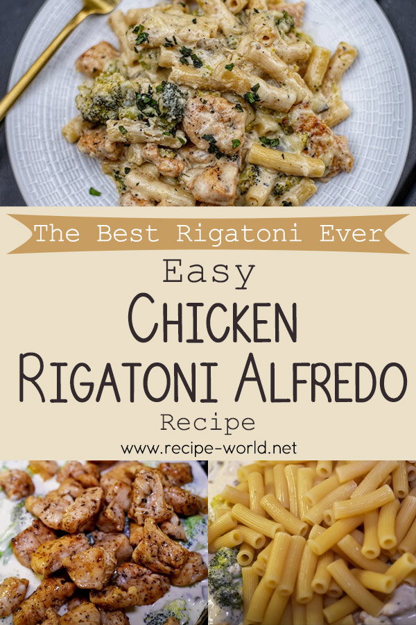 The Best Rigatoni Ever - Easy Chicken Rigatoni Alfredo Recipe
