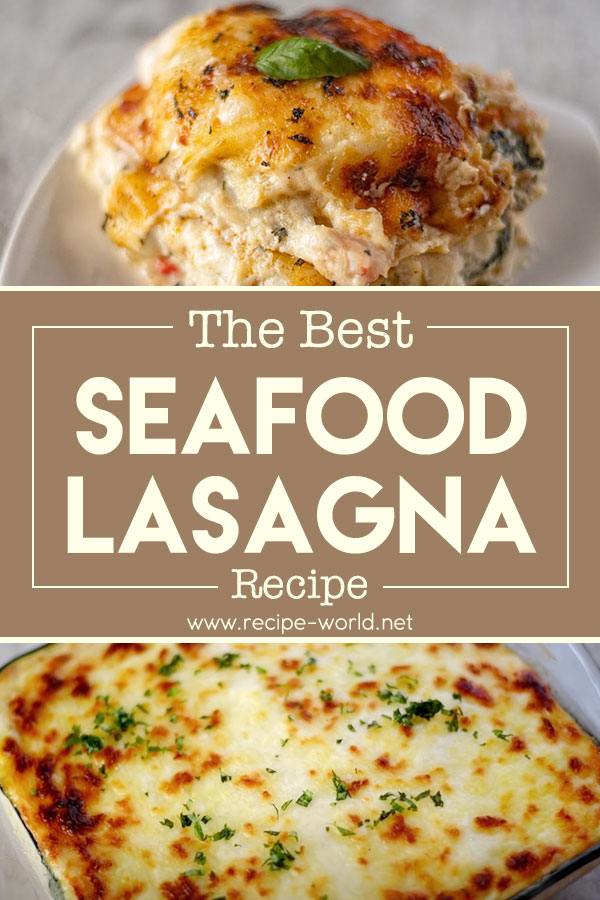 The Best Seafood Lasagna Recipe