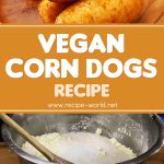 Vegan Corn Dogs Recipe