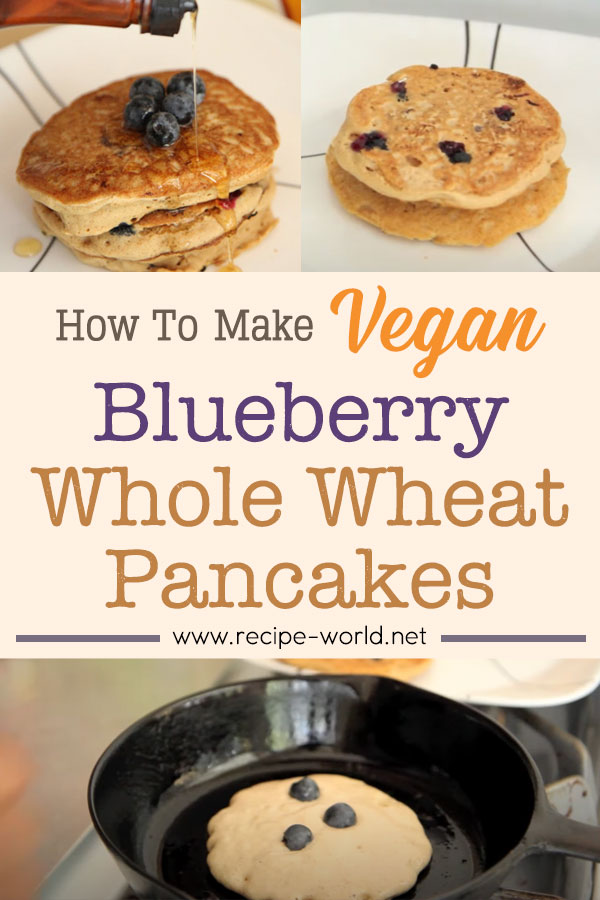 Vegan Blueberry Whole Wheat Pancakes Recipe