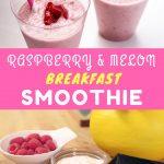Delicious Raspberry & Melon Breakfast Smoothie